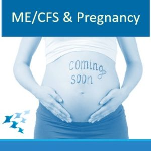 ME/CFS and Pregnancy
