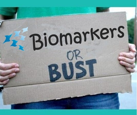 Biomarkers or bust