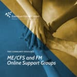 ME/CFS & FM Online Support Group
